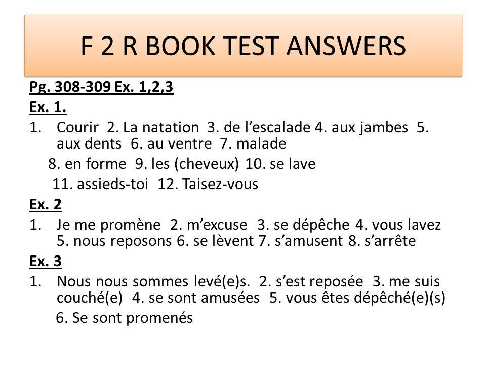 F 2 R BOOK TEST ANSWERS Pg. 308-309 Ex. 1,2,3 Ex.