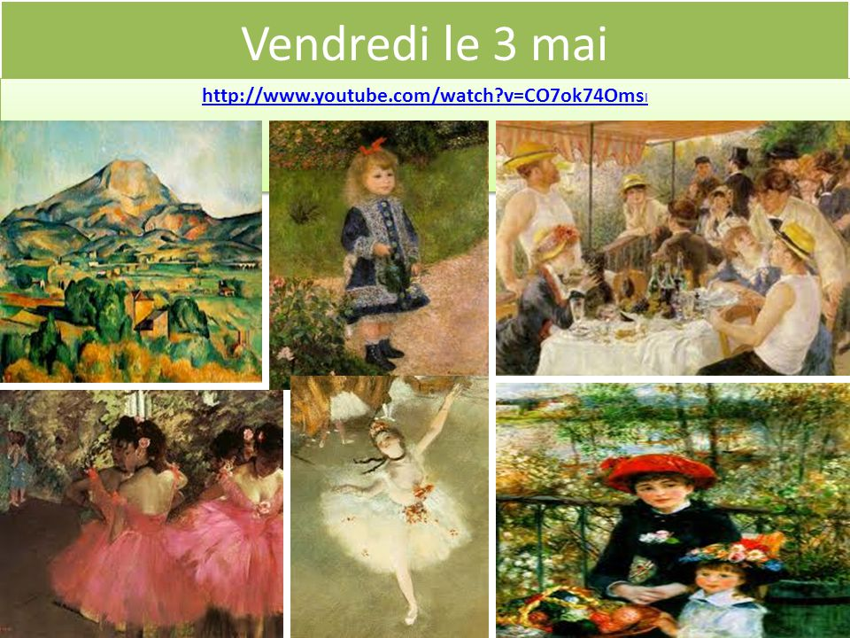 Vendredi le 3 mai http://www.youtube.com/watch?v=CO7ok74Oms I http://www.youtube.com/watch?v=CO7ok74Oms I