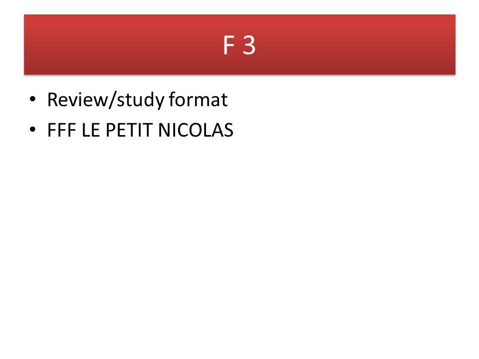 F 3 Review/study format FFF LE PETIT NICOLAS