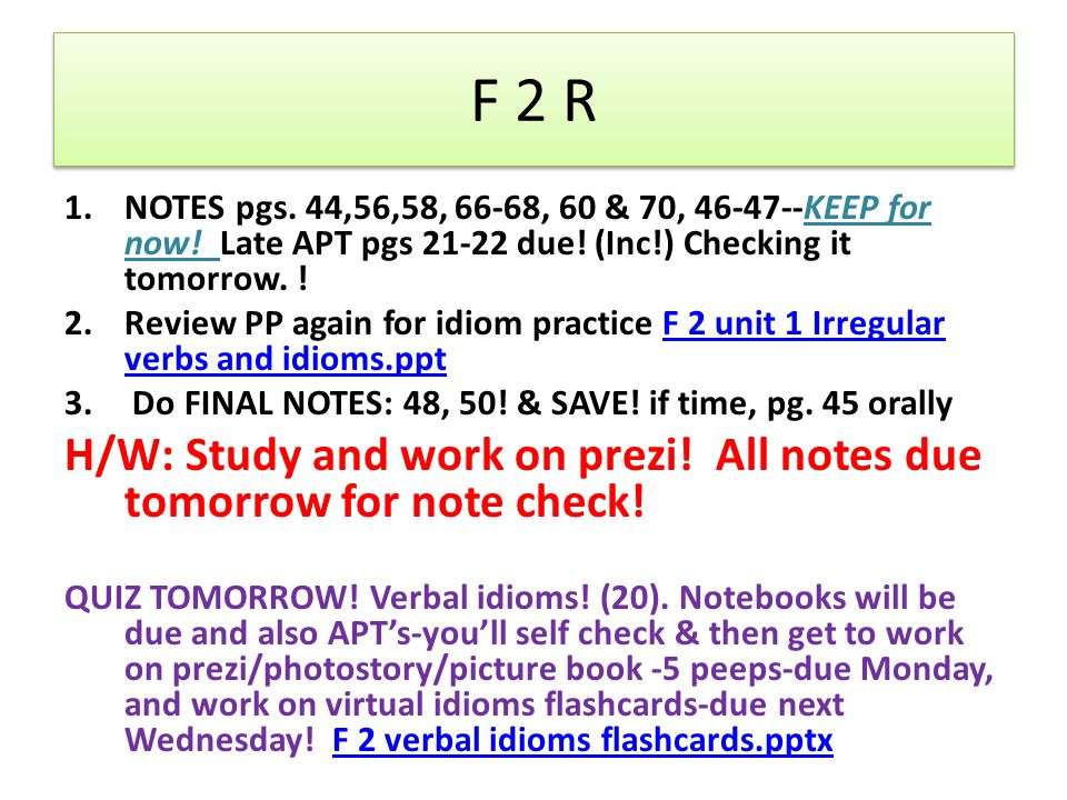 F 1 DUE: APT 17-18 -50% unless absent # pages-25% unless absent Speaking packet-Only if you were absent 1.Draw #s for oral grade.