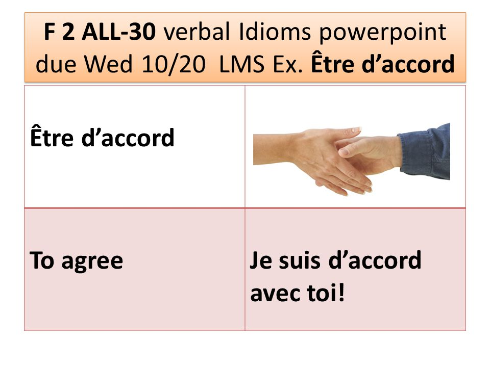 F 2 ALL-30 verbal Idioms powerpoint due Wed 10/20 LMS Ex.