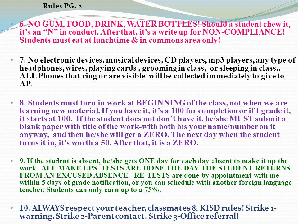 Les règles de la classe! (CLASS RULES) 1. Students must ARRIVE ON TIME, BE SEATED AT THE BELL! Students will be counted tardy if theyre running into t