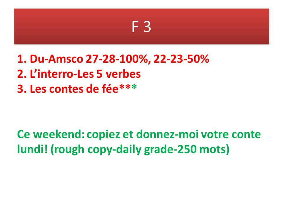 F 3 1. Du-Amsco 27-28-100%, 22-23-50% 2. Linterro-Les 5 verbes 3.