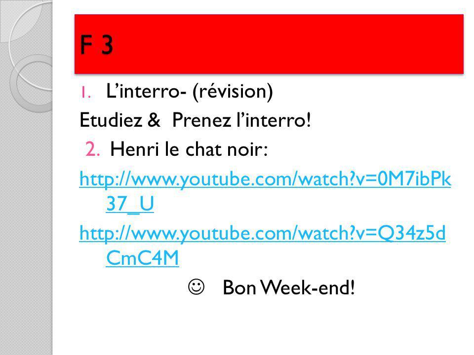 F 3 1. Linterro- (révision) Etudiez & Prenez linterro.