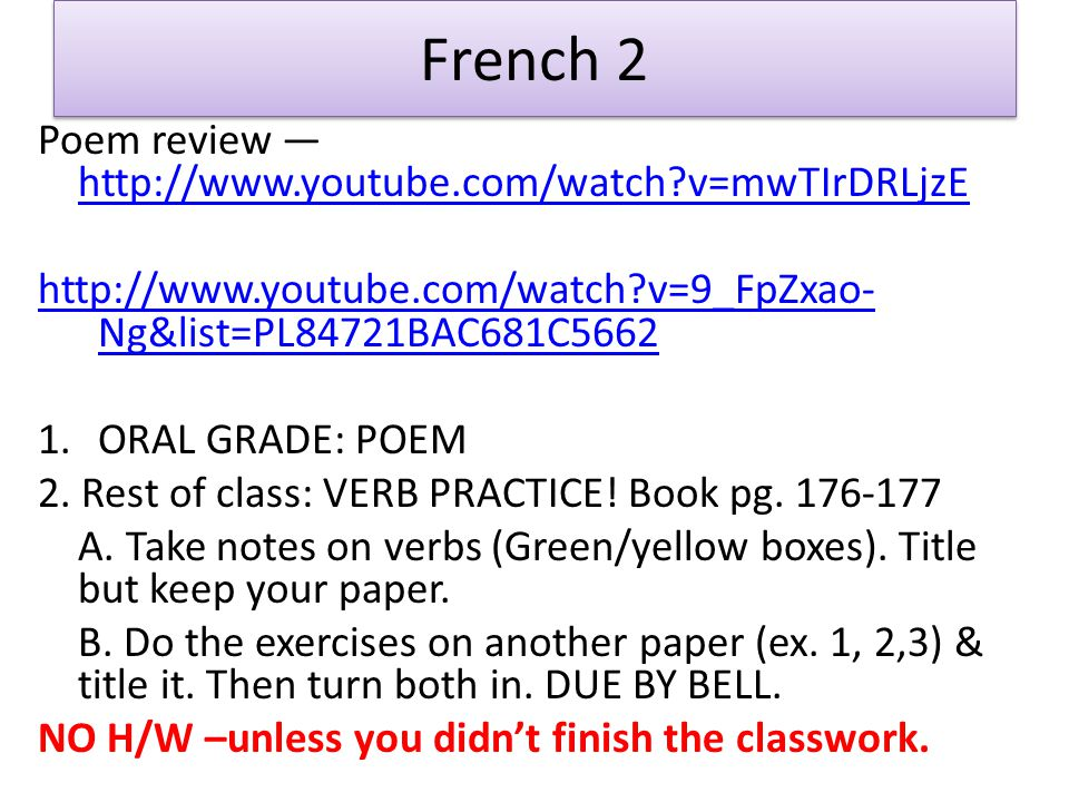 French 2 Poem review http://www.youtube.com/watch?v=mwTIrDRLjzE http://www.youtube.com/watch?v=mwTIrDRLjzE http://www.youtube.com/watch?v=9_FpZxao- Ng