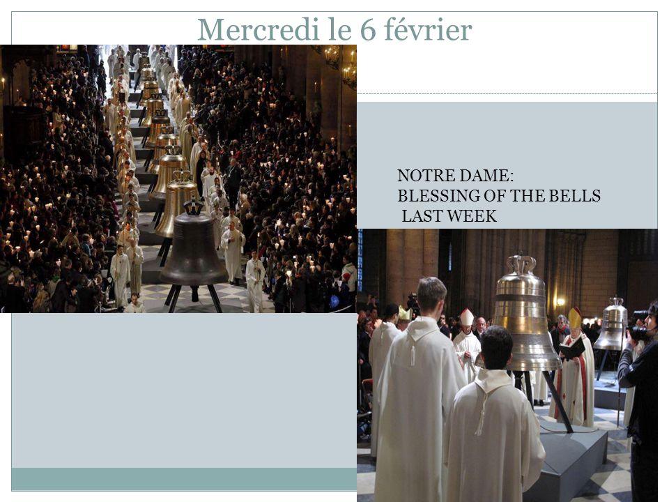 Mercredi le 6 février NOTRE DAME: BLESSING OF THE BELLS LAST WEEK