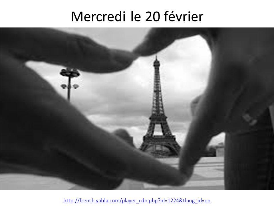 Mercredi le 20 février http://french.yabla.com/player_cdn.php?id=1224&tlang_id=en