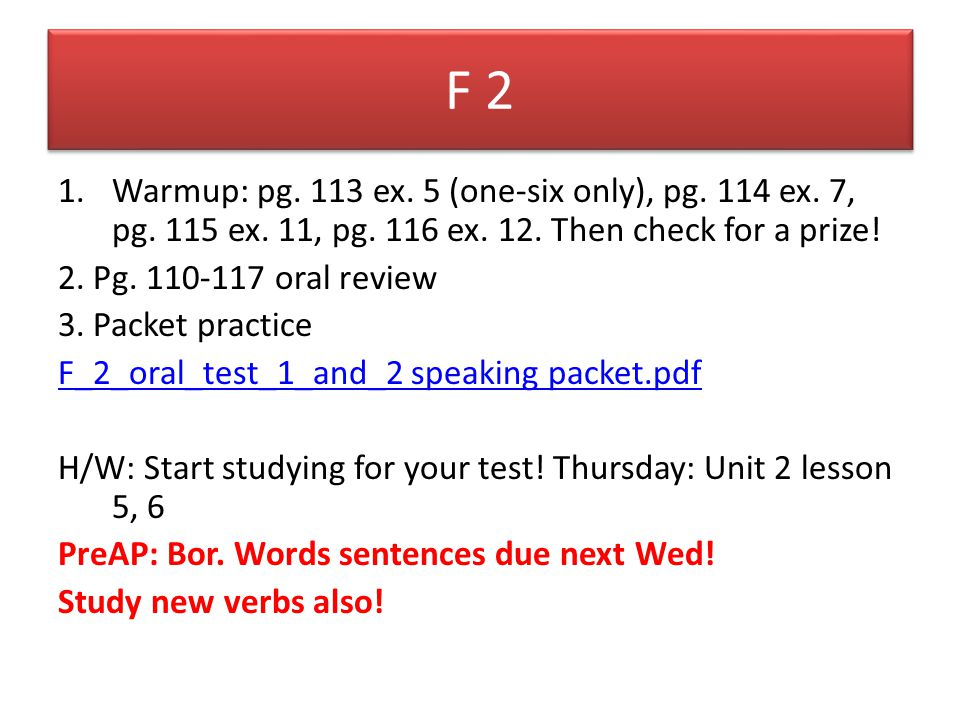 F 2 1.Warmup: pg. 113 ex. 5 (one-six only), pg. 114 ex.