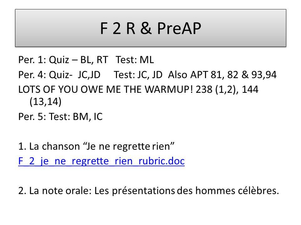 F 2 R & PreAP Per. 1: Quiz – BL, RT Test: ML Per.