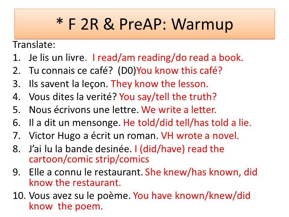 * F 2R & PreAP: Warmup Translate: 1.Je lis un livre.