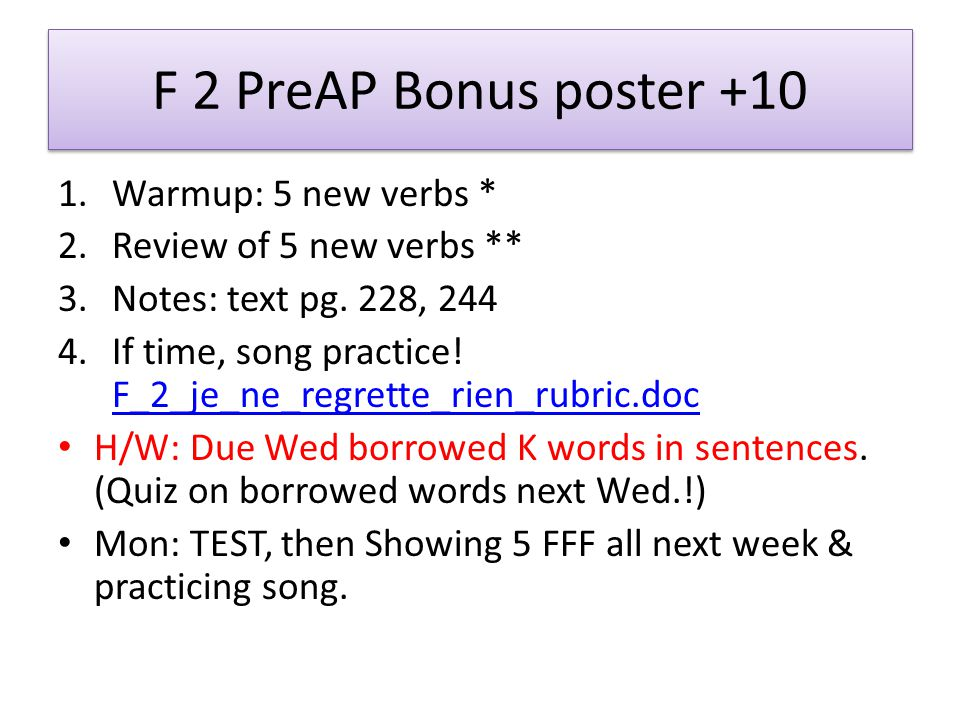 F 2 PreAP Bonus poster +10 1.Warmup: 5 new verbs * 2.Review of 5 new verbs ** 3.Notes: text pg.