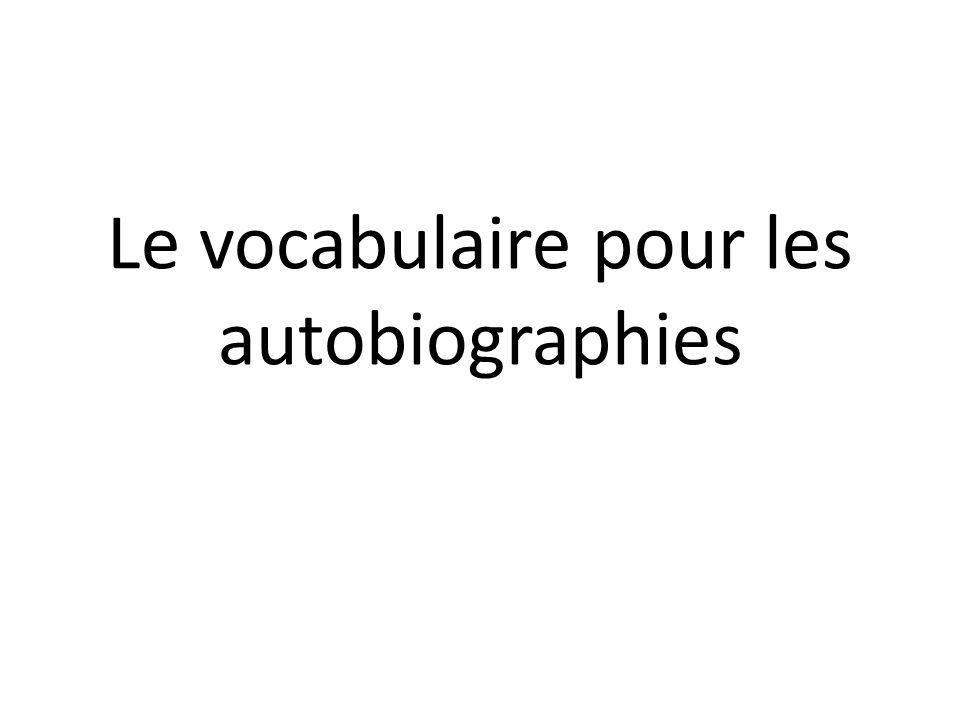 Le vocabulaire pour les autobiographies