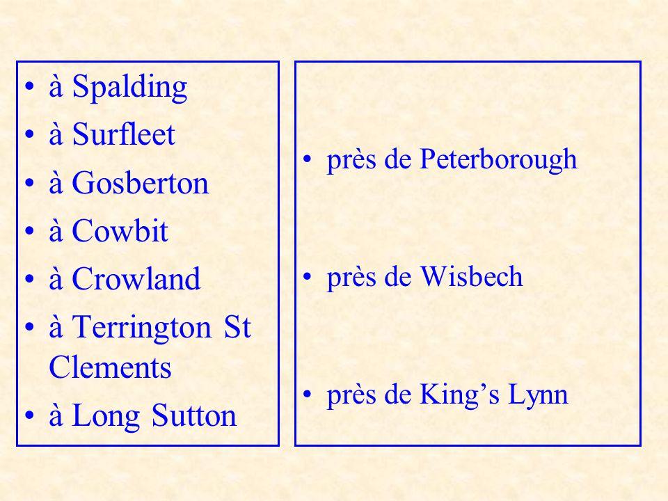 à Spalding à Surfleet à Gosberton à Cowbit à Crowland à Terrington St Clements à Long Sutton près de Peterborough près de Wisbech près de Kings Lynn