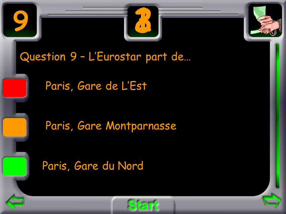 Question 9 – LEurostar part de… Paris, Gare de LEst Paris, Gare Montparnasse Paris, Gare du Nord 9 3 21