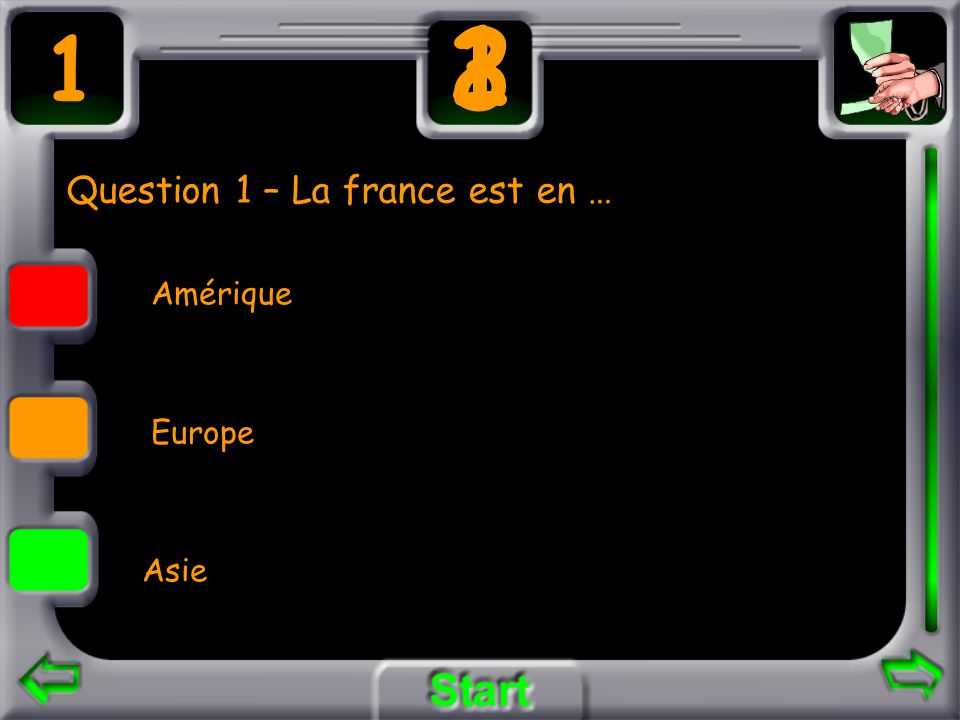 Question 1 – La france est en … Amérique Europe Asie 1 3 21