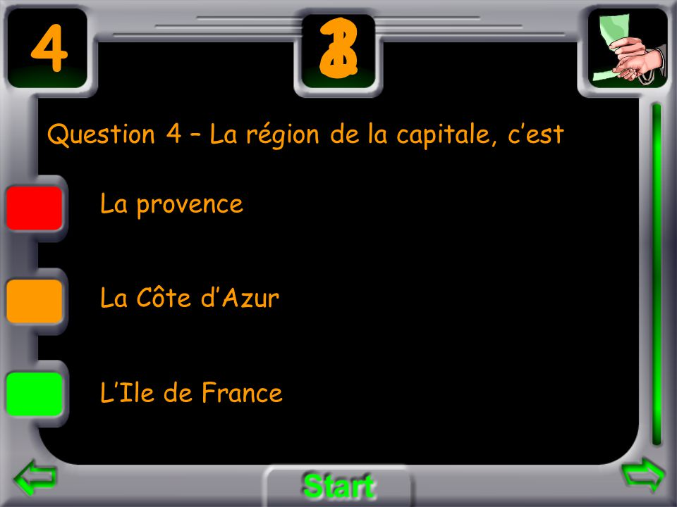 Question 4 – La région de la capitale, cest La provence La Côte dAzur LIle de France 4 3 21