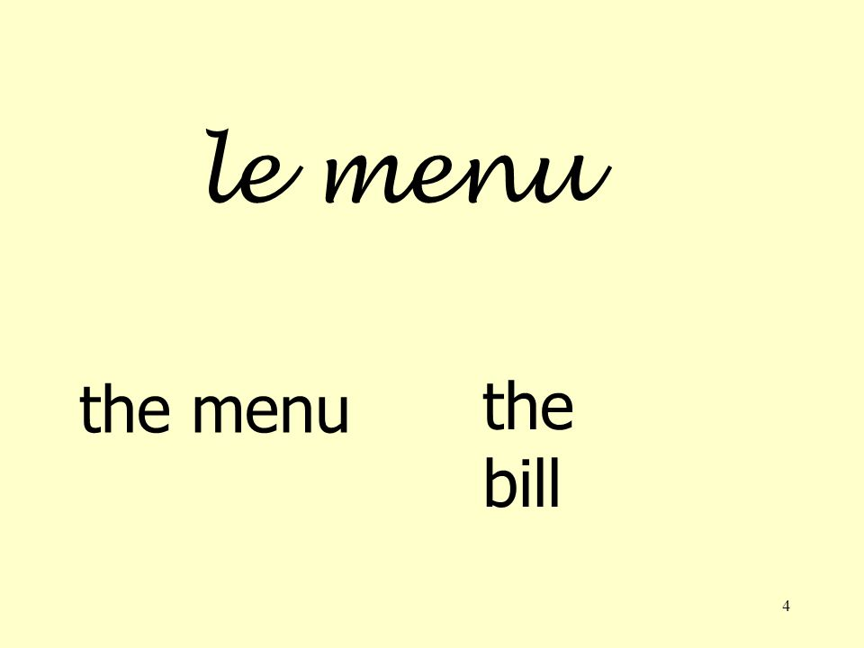 3 UNITÉ 4 VOCABULAIRE petits poispeas fromagecheese glace au chocolatchocolate ice-cream gâteaucake yaourtyoghurt vin rougered wine vin blancwhite wine boisson en susdrinks cost extra service comprisservice included laddition, sil vous plaîtthe bill, please