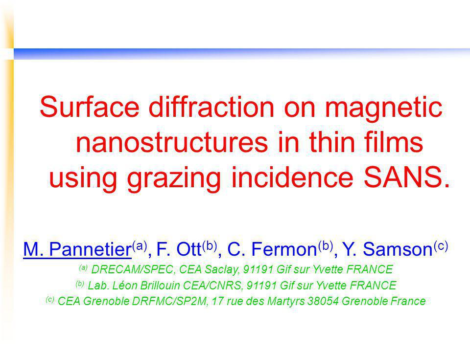 Surface diffraction on magnetic nanostructures in thin films using grazing incidence SANS.