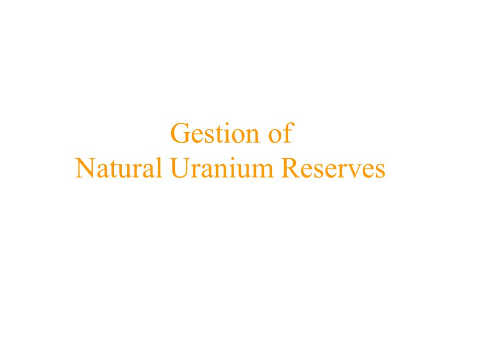 Gestion of Natural Uranium Reserves