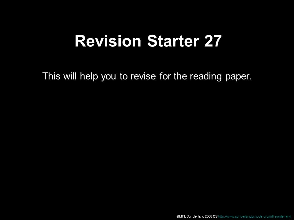 Revision Starter 27 This will help you to revise for the reading paper.