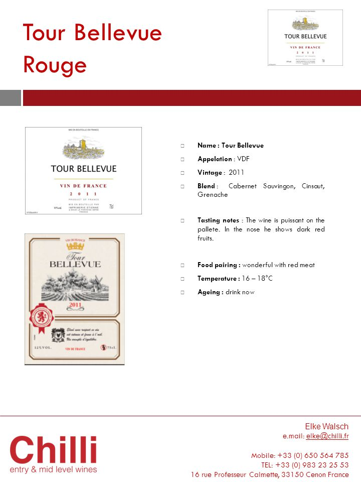 Tour Bellevue Rouge Name : Tour Bellevue Appelation : VDF Vintage : 2011 Blend : Cabernet Sauvingon, Cinsaut, Grenache Tasting notes : The wine is pui