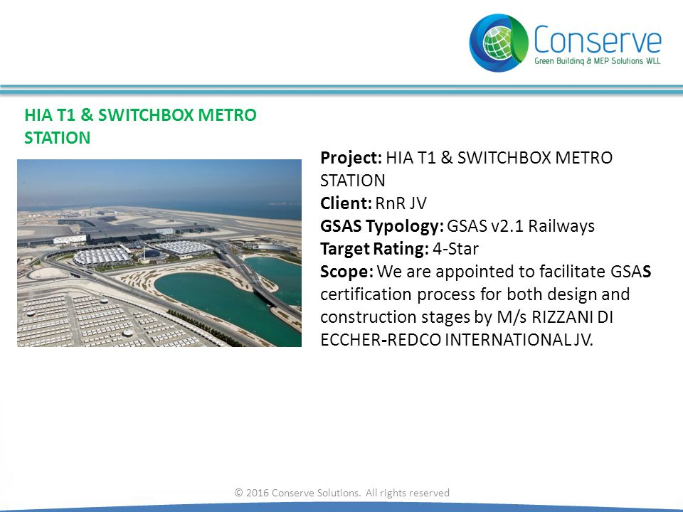 © 2016 Conserve Solutions. All rights reserved HIA T1 & SWITCHBOX METRO STATION Project: HIA T1 & SWITCHBOX METRO STATION Client: RnR JV GSAS Typology