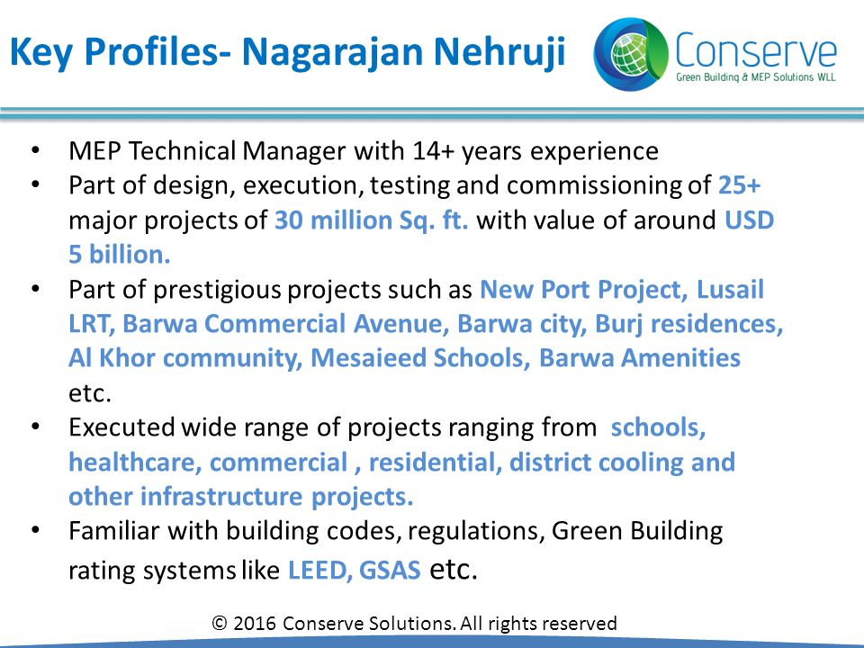 Key Profiles- Nagarajan Nehruji MEP Technical Manager with 14+ years experience Part of design, execution, testing and commissioning of 25+ major proj