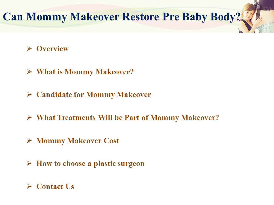 Can Mommy Makeover Restore Pre Baby Body.  Overview  What is Mommy Makeover.