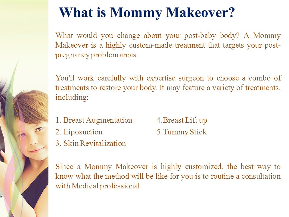 What is Mommy Makeover. What would you change about your post-baby body.
