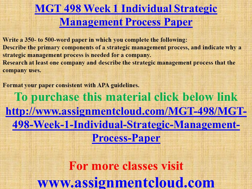 mgt week individual strategic management process paper write  mgt 498 week 1 individual strategic management process paper write a 350 to 500
