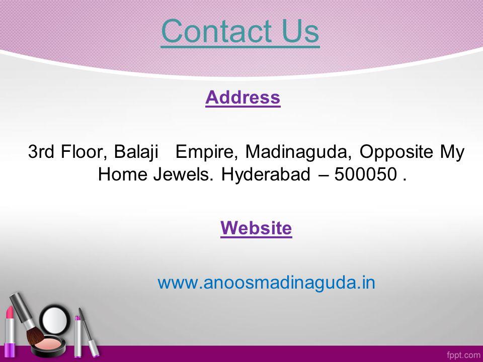 Contact Us Address 3rd Floor, Balaji Empire, Madinaguda, Opposite My Home Jewels.