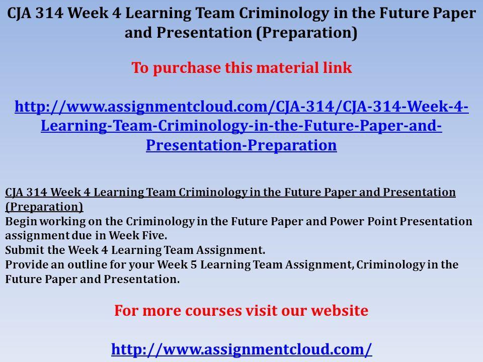 cja 214 week 3 learning team paper Cja 214 week 1 dqs cja 214 week 2 dqs cja 214 week 2 individual assignment: policing in american society paper cja 214 week 3 dqs cja 214 week 3 learning team.