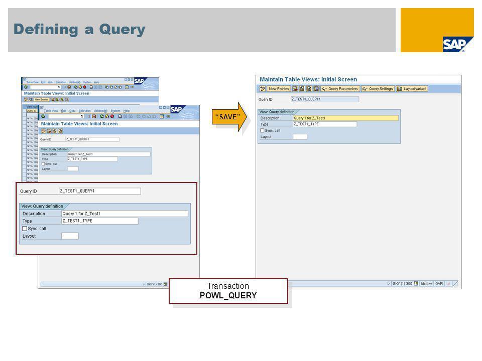 Defining a Query Transaction POWL_QUERY SAVE