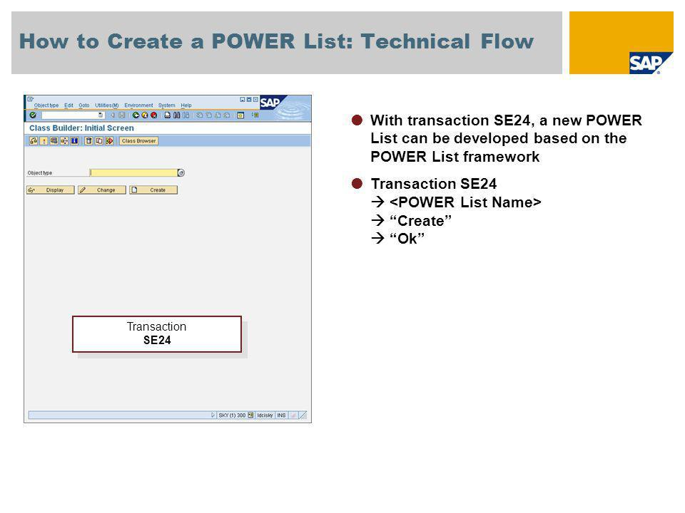 The interface IF_POWL_FEEDER provides all necessary methods to start building a new POWER List How to Create a POWER List: Technical Flow