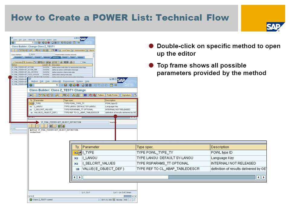 How to Create a POWER List: Technical Flow Double-click on specific method to open up the editor Top frame shows all possible parameters provided by t