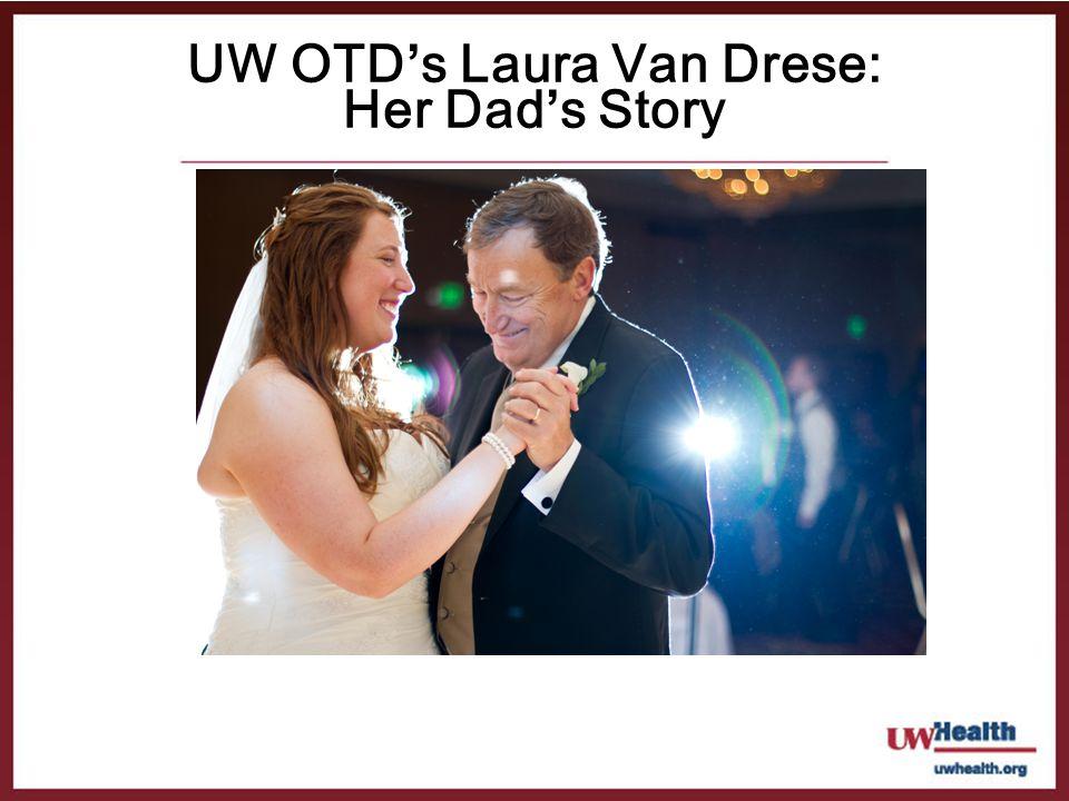 UW OTDs Laura Van Drese: Her Dads Story