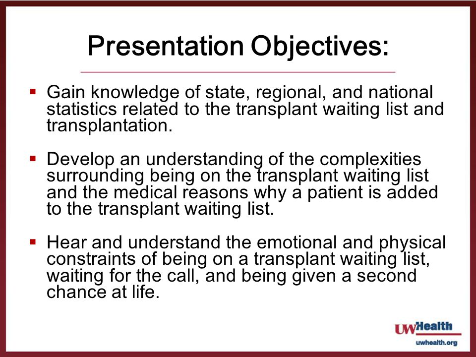 Presentation Objectives: Gain knowledge of state, regional, and national statistics related to the transplant waiting list and transplantation. Develo