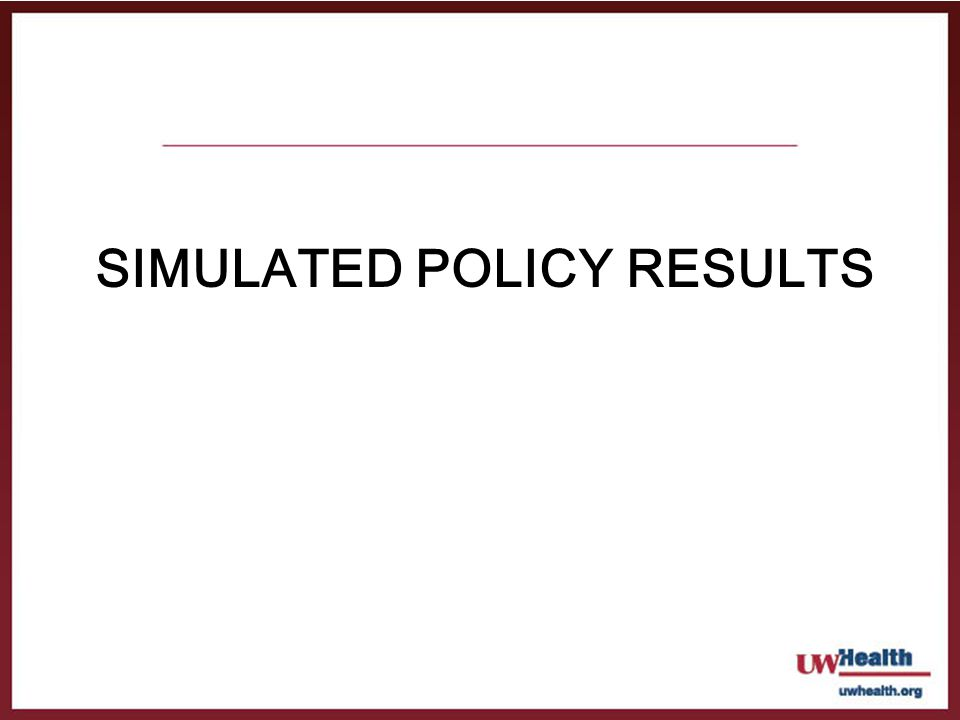 SIMULATED POLICY RESULTS
