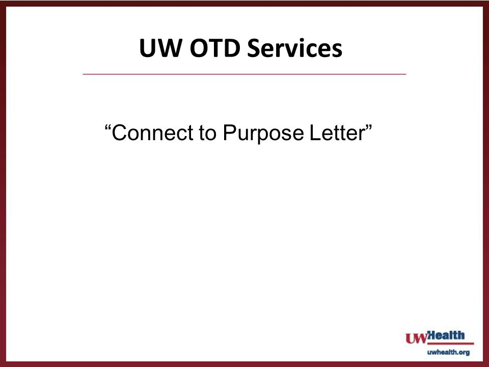 UW OTD Services Connect to Purpose Letter