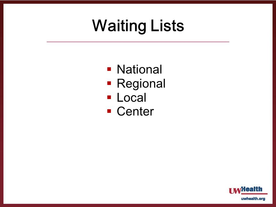 Waiting Lists National Regional Local Center