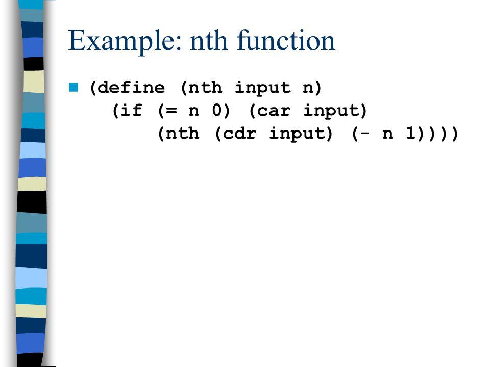 (define (nth input n) (if (= n 0) (car input) (nth (cdr input) (- n 1))))