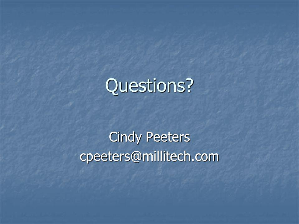 Questions? Cindy Peeters cpeeters@millitech.com