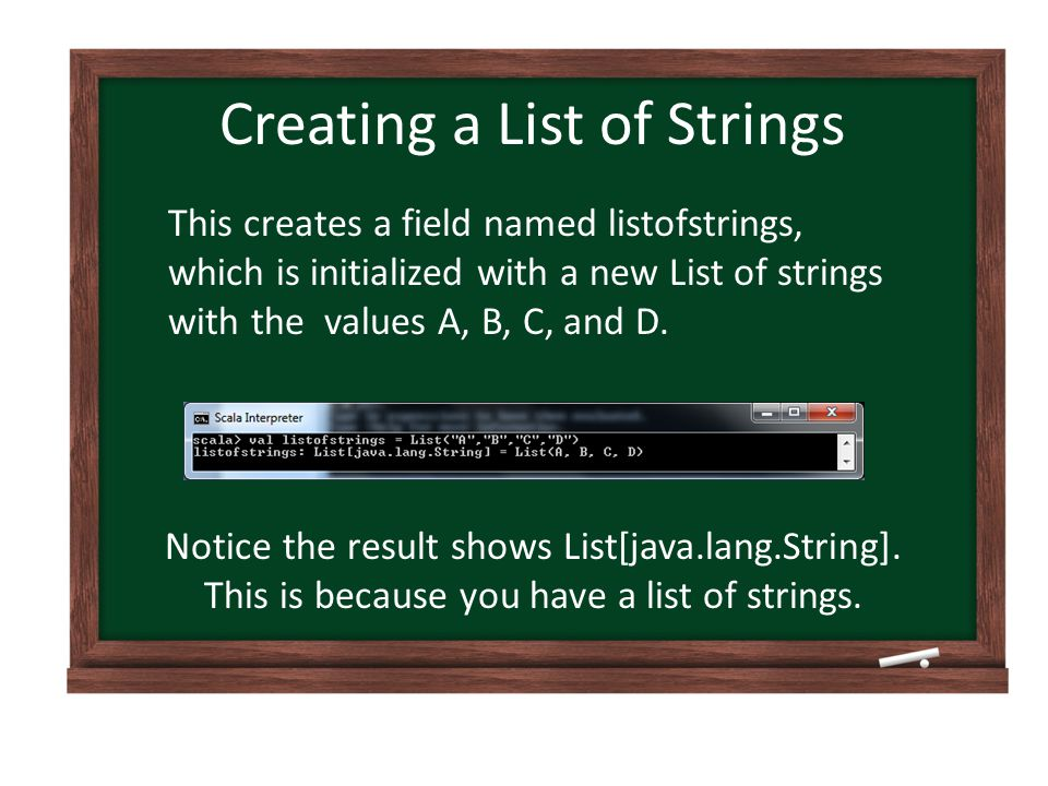 This creates a field named listofstrings, which is initialized with a new List of strings with the values A, B, C, and D.