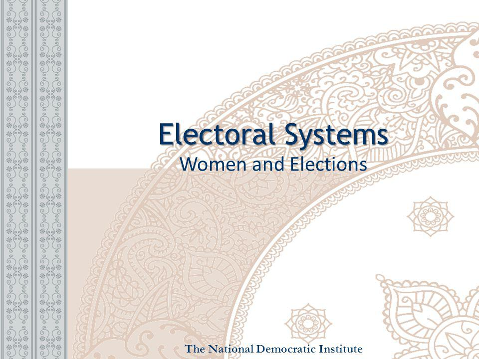 Electoral Systems Electoral Systems Women and Elections The National Democratic Institute