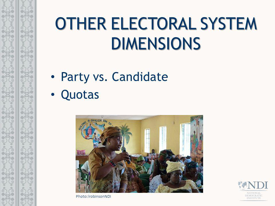 Party vs. Candidate Quotas OTHER ELECTORAL SYSTEM DIMENSIONS Photo: lrobinsonNDI
