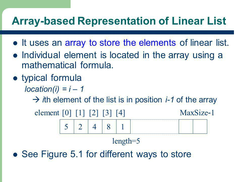 9 9 Array-based Class LinearList template class LinearList { public:LinearList(int MaxListSize = 10); ~LinearList() { delete [] element; } bool isEmpty() const { return length == 0; } int Length() const { return length; } bool Find(int k, T& x) const; int Search(const T& x) const; LinearList & Delete(int k, T& x); LinearList & Insert(int k, const T& x); void Output(ostream& out) const; private:int length; int MaxSize; T *element; };