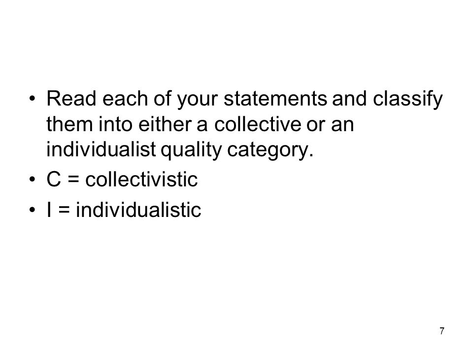 8 Did you tend to list individualistic qualities earlier in the list than collectivistic ones.