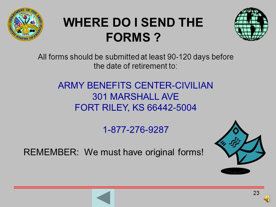 22 BENEFICIARY FORMS SF 2823 Designation of Beneficiary- Federal Employees Group Life Insurance Program SF 2808 Designation of Beneficiary- Civil Serv