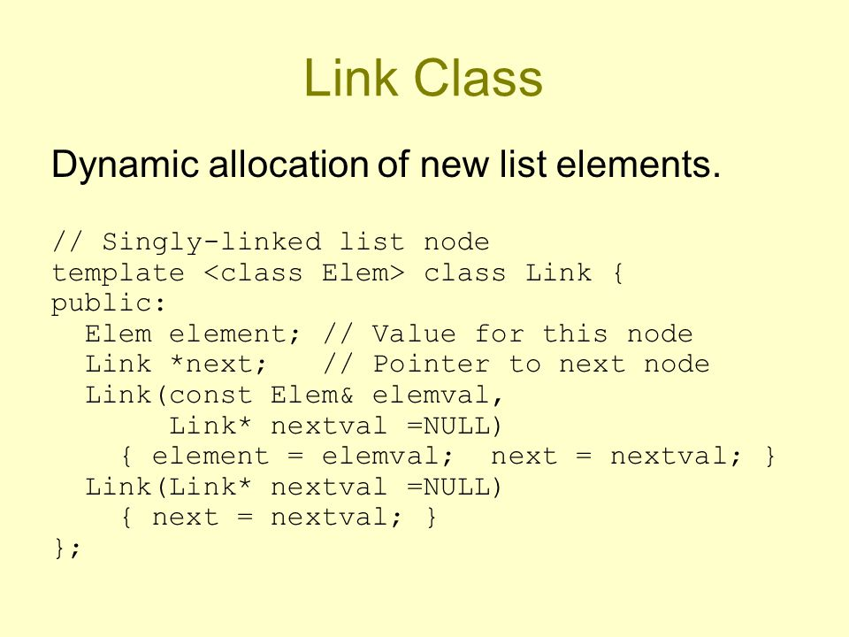 Link Class Dynamic allocation of new list elements.