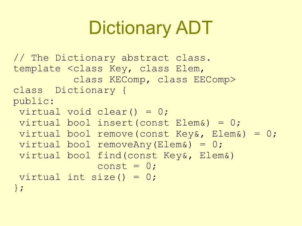 Dictionary ADT // The Dictionary abstract class.
